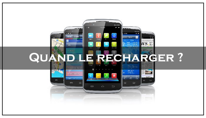 quand recharger son smartphone
