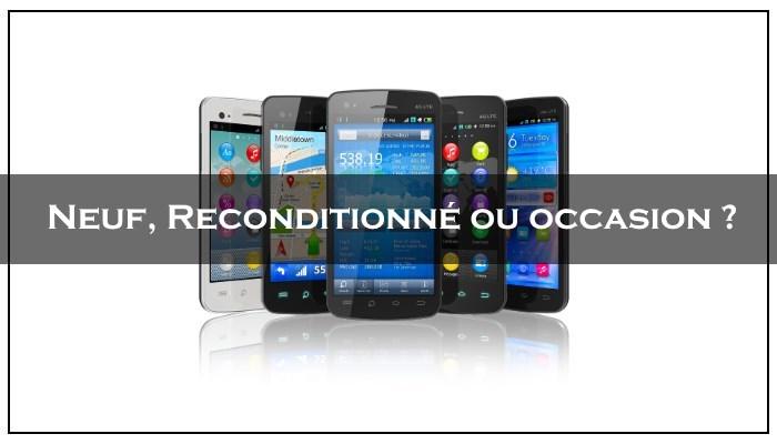 acheter smartphone neuf reconditionné ou occasion