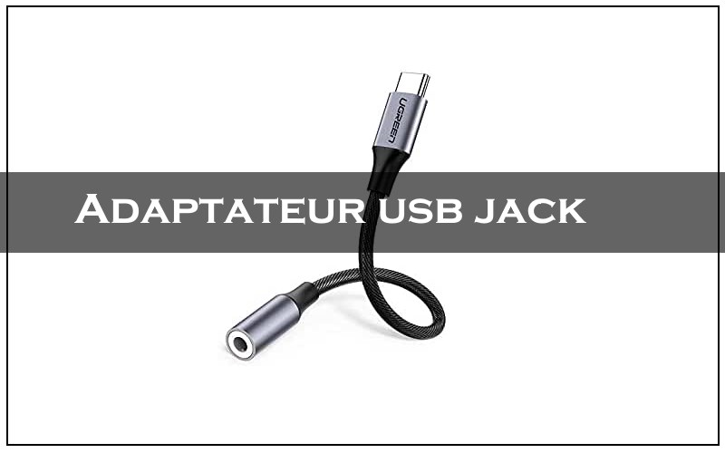 meilleur Adaptateur usb jack smartphone