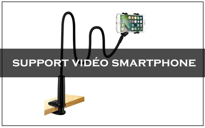 support vidéo smartphone